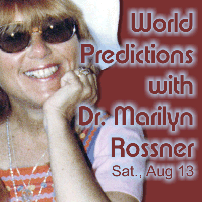 World Predictions with Dr. Marilyn Rossner