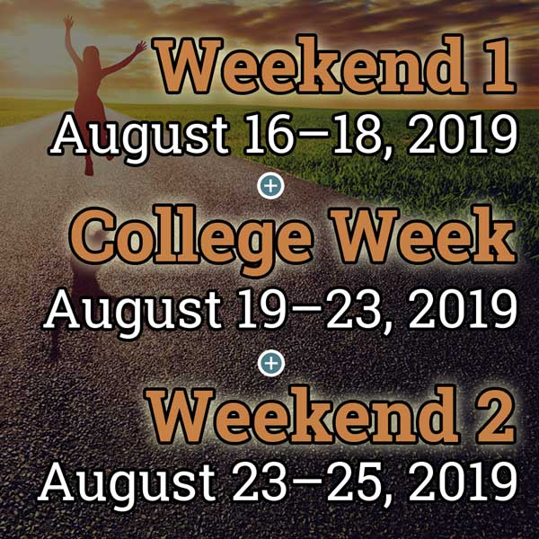 Weekend 1 + College Week + Weekend 2, Aug. 16 – 25, 2019