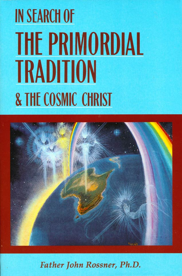 In Search of the Cosmic Christ and the Primordial Tradition